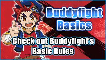 Buddyfight Basics check out basic rules