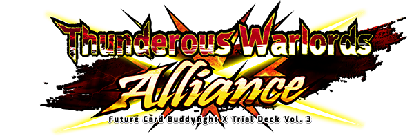 X Trial Deck Vol. 3: Thunderous Warlords Alliance
