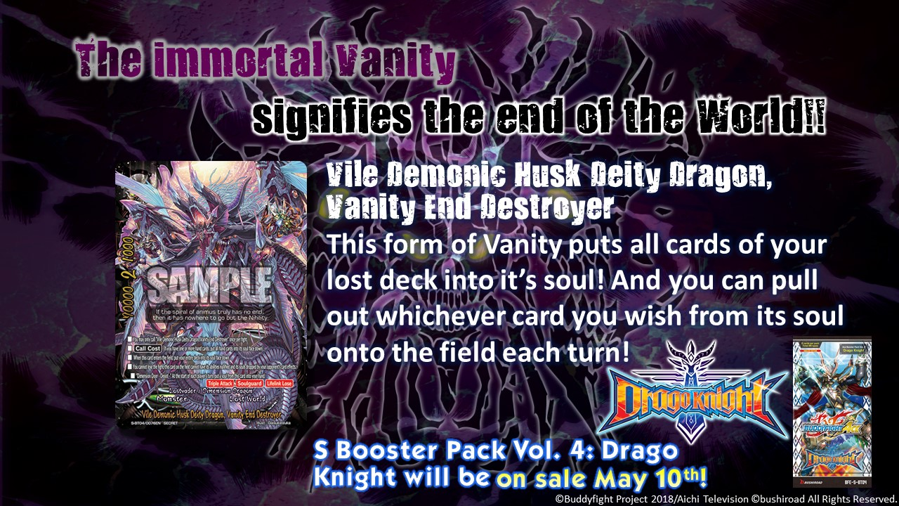 The immortal vanity. Vile Demonic Husk Deity Dragon, vanity end destroyer. S Booster Pack Vol. 4: Drago Knight will be on sale May 10th!